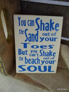 You can shake the sand out of your toes.... HOWEVER. SO THAT'S GOOD TOO.