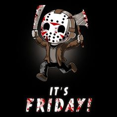 It's Friday! - This official Friday the t-shirt featuring Jason Voorhees is only available at TeeTurtle! Halloween Quotes, Halloween Horror, Halloween Ideas, Arte Horror, Horror Art, Scary Movies, Horror Movies, Comedy Movies, Funny Movies