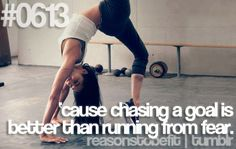 Reason To Be Fit #0613: 'cause chasing a goal is better than running from fear