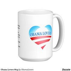 Obama Lovers Mug This mug has the groups logo and top 5 reasons we love Barack Obama.