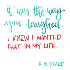 """""""it was the way you laughed"""" by r.m. drake"""