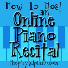 How to Host an Online Piano Recital – The Playful Piano Le Piano, Piano Music, Music Wall, Piano Man, Piano Lessons For Kids, Online Music Lessons, Vocal Lessons, Piano Recital, Piano Teaching