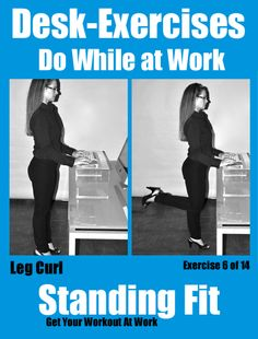 See more Desk Exercises you can do at Work with a Standing Desk.