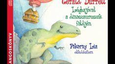 Gerald Durrell: Léghajóval a dinoszauruszok földjén - hangoskönyv Gerald Durrell, Emo, Dinosaur Stuffed Animal, Lord, Youtube, Animals, Fictional Characters, Products, Animales
