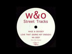 Waze & Odyssey - Love That (Burns Hot Enough) - YouTube