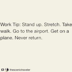 I'll return but will leave again to continue my adventures Quirky Quotes, Good Advice, Travel Quotes, Stand Up, The Dreamers, Travel Inspiration, Mental Health, Wanderlust, Inspirational Quotes