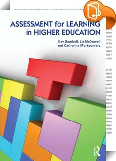 """Assessment for Learning in Higher Education    ::  <P>""""an invaluable guide for practitioners, quality assurors, university managers and students themselves who wish to better understand the importance of assessment for learning, and it will further scholarship in the field significantly."""" </P> <P>-Professor Sally Brown</P> <P>Assessment for Learning in Higher Education is a practical guide to Assessment for Learning (AfL); a term that has become internationally accepted in Higher Educ..."""