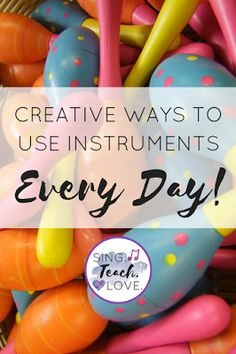 Here are a few ideas about how to pull out and use any instruments you might have in fun and exciting ways!