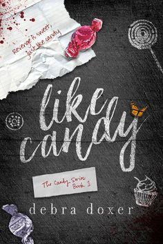 Musings of the Book-a-holic Fairies, Inc.: BLOG TOUR: LIKE CANDY by DEBRA DOXER + Review by the Sunburst Fairy + $50 Amazon GC GIVEAWAY (INTL)