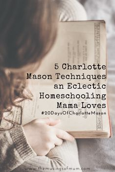 5 Charlotte Mason Techniques an Eclectic Homeschooling Mama Loves