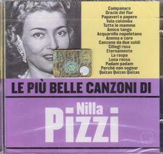 CD - LE PIU' BELLE CANZONI DI NILLA PIZZI - EDIZIONE LIMITATA - NUOVO ORIGINALE SIGILLATO - NEW ORIGINAL SEALED