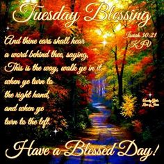 Tuesday Blessing, Have A Blessed Day.