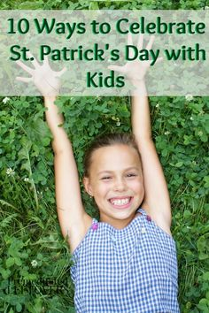 Looking for fun activities to make St. Patrick's Day special for your kids? Try these 10 Ways to Celebrate St. Patrick's Day with Kids.
