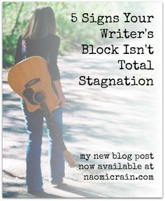 Blog post, April 2014. 5 Signs Your Writer's Block Isn't Total Stagnation