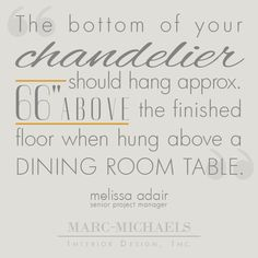 """""""The bottom of your chandelier should hang approximately 66"""" above the finished floor when hung above a dining room table."""""""