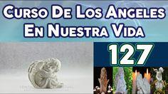 CURSO DE LOS ANGELES EN NUESTRA VIDA 127,  PROGRAMACIÓN ANGÉLICA NUMERO 13.