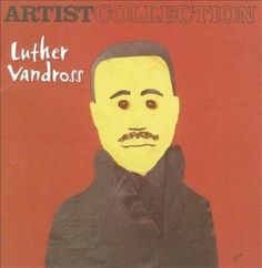 Luther Vandross - Artist Collection: Luther Vandross