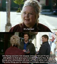 so funny.....and i love fairies...dean mad me mad when he killed one in the microwave....bad boy dean......