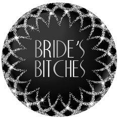 Bride's Bitches Badge Sparkling