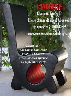 """""""L'Indécise""""... fauteuil ou chaise en carton. À voir avec toutes ses couleurs changeantes (le trou change de couleur selon la déco choisie pour la pièce où elle """"siègera"""" ;-)"""