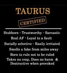 ♉However, I'm not a destructive Taurus.