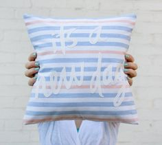 Its a New Day Blue, Pink, and White Striped Pillow 12x12 inches. $55,00, via Etsy.