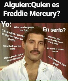 from the story Queen Memes by CarolinaZempual (Carolina Zempual) with 739 reads. Queen V, Queen Band, I Am A Queen, Queen Meme, Queen Freddie Mercury, Killer Queen, Music Humor, Michael Jackson, Cool Bands