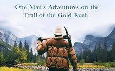 """Journalist Steve Boggan left London in 2013 to temporarily join the new generation of forty-niners searching for gold in Northern California. """"Gold Fever"""" is the travelogue-diary of his prospecting adventures"""