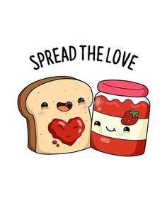 "Top funny puns : ""Spread The Love Food Pun"" by punnybone Cute Food Drawings, Cute Kawaii Drawings, Funny Drawings, Cartoon Drawings, Easy Drawings, Funny Food Puns, Cute Jokes, Cute Puns, Food Humor"