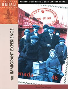 Heritage Collection: The Immigration Experience - Northwoods Press Immigration Policy, Interesting Topics, Social Justice, Social Studies, How To Become, This Book, Canada, Teaching, History