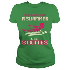 NEVER UNDERESTIMATE SWIMMER IN HER SIXTIES TSHIRT #gift #ideas #Popular #Everything #Videos #Shop #Animals #pets #Architecture #Art #Cars #motorcycles #Celebrities #DIY #crafts #Design #Education #Entertainment #Food #drink #Gardening #Geek #Hair #beauty #Health #fitness #History #Holidays #events #Home decor #Humor #Illustrations #posters #Kids #parenting #Men #Outdoors #Photography #Products #Quotes #Science #nature #Sports #Tattoos #Technology #Travel #Weddings #Women