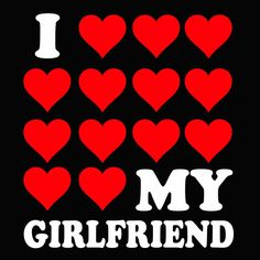 I love my girlfriend.