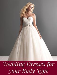 The best wedding dresses for your body type!