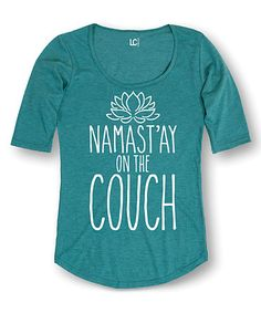 Heather Turquoise 'Namastay' Three-Quarter Sleeve Tee #zulily #zulilyfinds