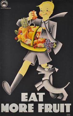 "Eat More Fruit Colour lithograph, signed ""Dibdin Brown"" in image lower right Vintage Labels, Vintage Ads, Vintage Posters, Retro Advertising, Vintage Advertisements, Poster Prints, Art Prints, Vintage Artwork, Art Deco Era"