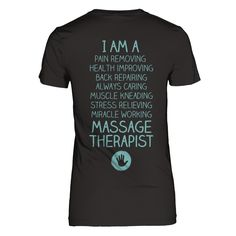 I am a Massage Therapist! Made custom for our fans at Massage Therapists Rock!  Once they're gone, they're GONE! Don't wait (not in stores).  Make sure to check out all the styles!  Tees, Hoodies (zip too), and flowy tanks  100% Money-back Guarantee! Click the GREEN BUTTON to order.