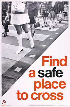 Find a Safe Place to Cross. Anon. (1960s)