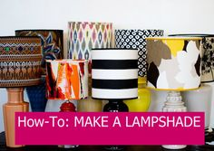 How-To: MAKE A LAMPSHADE