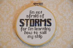 I'm not afraid of storms for I'm learning how to sail my ship at https://www.etsy.com/uk/listing/249338591/i-am-not-afraid-of-storms-for-i-am