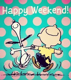 Happy weekend Charlie Brown and Snoopy - Meu Amigo Charlie Brown, Charlie Brown Y Snoopy, Snoopy Love, Snoopy And Woodstock, Happy Snoopy, Charlie Brown Quotes, Happy Weekend Quotes, Its Friday Quotes, Happy Quotes