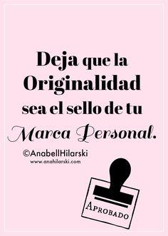 Deja que la Originalidad sea el sello de tu Marca Personal. #marcapersonal #marketing #originalidad
