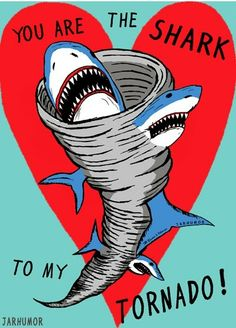 Popped Culture: You Are The Shark To My Tornado pop art valentine for Sharknado Funny Valentine, Vintage Valentines, Valentine Day Cards, Be My Valentine, Cthulhu, Le Kraken, Shark Week, Steam Punk, Pop Culture