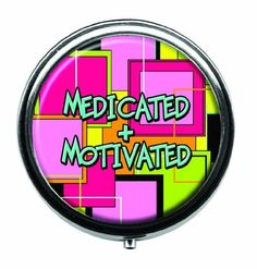 Medicated  Motivated Pill Box -- Find similar products by clicking the image