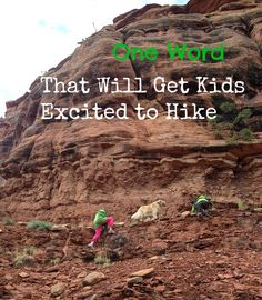 One word that will get kids excited to hike