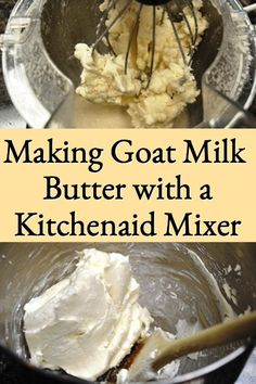 Milk Processing, Goat Milk Recipes, Dwarf Goats, Nigerian Dwarf, Churning Butter, Kitchenaid Mixer, Goat Farming, Mountain Living, Homemade Butter