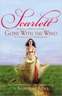 Scarlett: The Sequel to Margaret Mitchell's Gone with the Wind  by Alexandra Ripley (again)