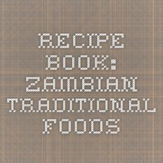 Recipe book:  Zambian Traditional Foods