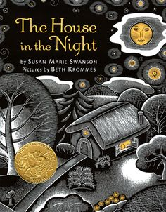 The House in the Night by Susan Marie Swanson and Beth Krommes - Lyrical and Magical!