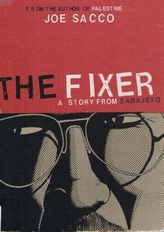 The Fixer: A Story from Sarajevo, by Joe Sacco