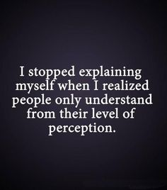 I stopped explaining.
